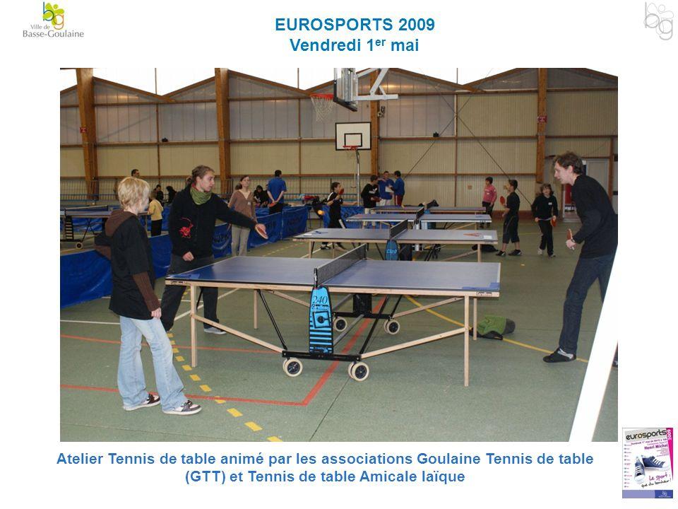 EUROSPORTS 2009 Vendredi 1 er mai Atelier Tennis de table animé par les associations Goulaine Tennis de table (GTT) et Tennis de table Amicale laïque