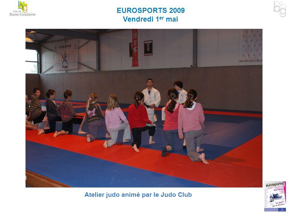 EUROSPORTS 2009 Vendredi 1 er mai Atelier judo animé par le Judo Club