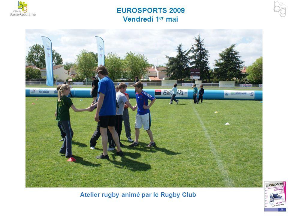 EUROSPORTS 2009 Vendredi 1 er mai Atelier rugby animé par le Rugby Club