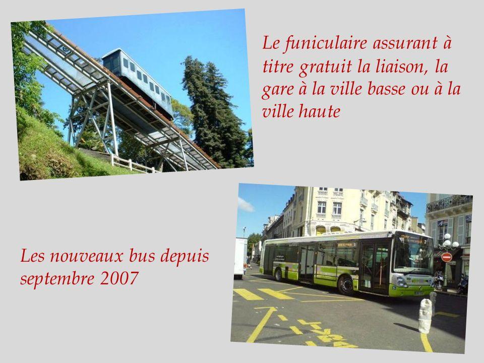 Le funiculaire assurant à titre gratuit la liaison, la gare à la ville basse ou à la ville haute Les nouveaux bus depuis septembre 2007