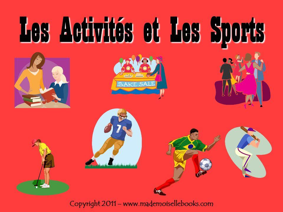 Les Activités et Les Sports Copyright 2011 – www.mademoisellebooks.com