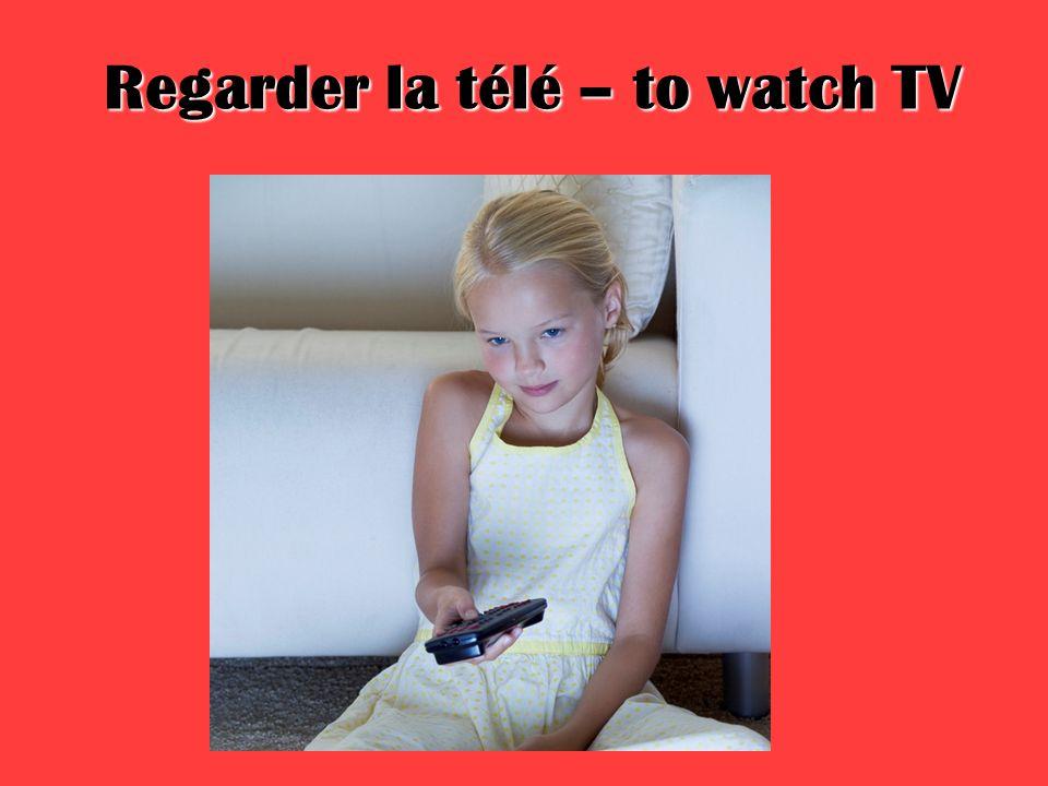 Regarder la télé – to watch TV