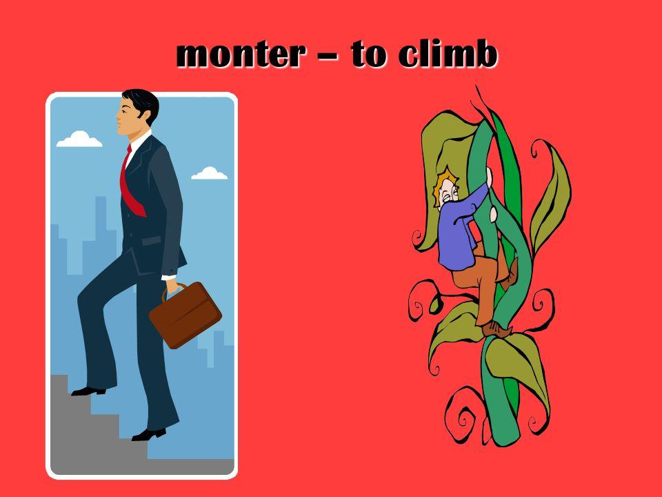 monter – to climb
