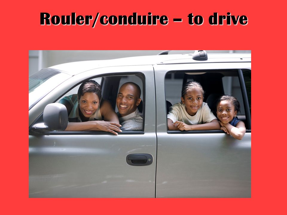 Rouler/conduire – to drive