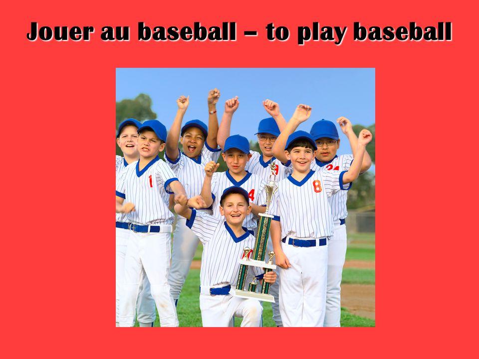 Jouer au baseball – to play baseball