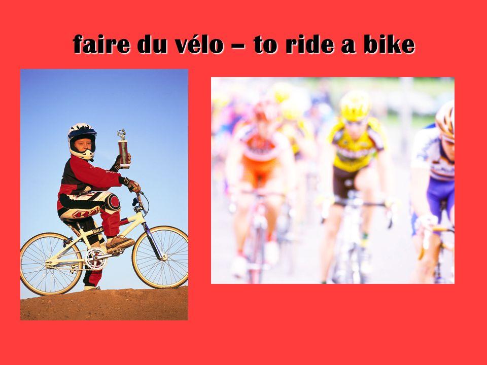 faire du vélo – to ride a bike