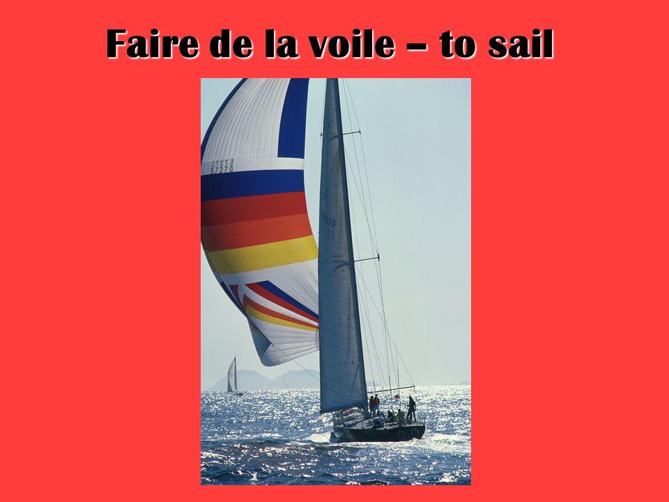 Faire de la voile – to sail