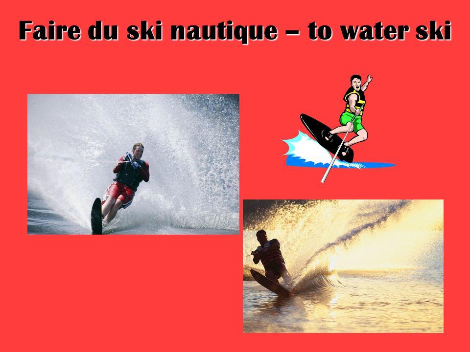 Faire du ski nautique – to water ski
