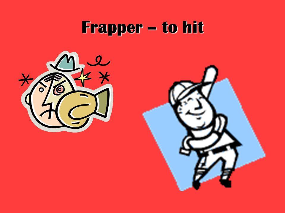 Frapper – to hit
