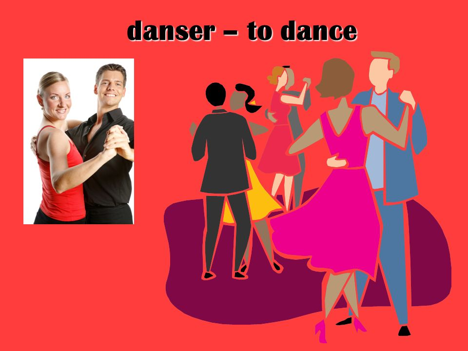 danser – to dance
