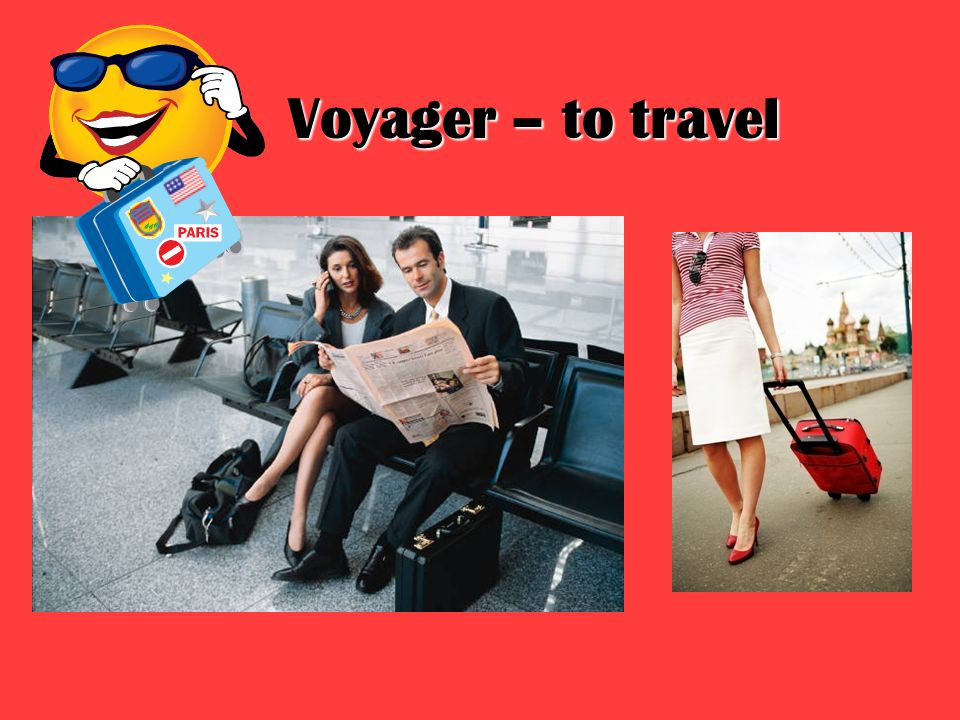 Voyager – to travel Voyager – to travel