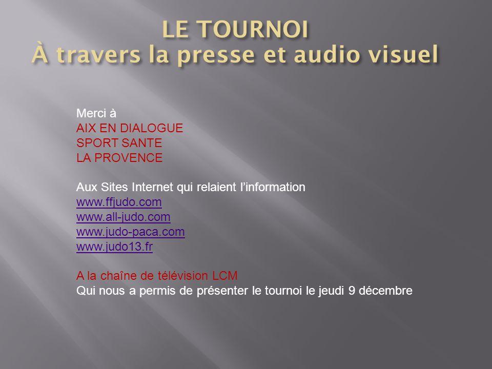 Merci à AIX EN DIALOGUE SPORT SANTE LA PROVENCE Aux Sites Internet qui relaient linformation www.ffjudo.com www.all-judo.com www.judo-paca.com www.jud