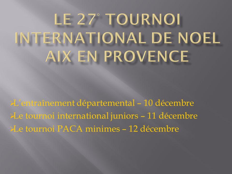 Lentraînement départemental – 10 décembre Le tournoi international juniors – 11 décembre Le tournoi PACA minimes – 12 décembre