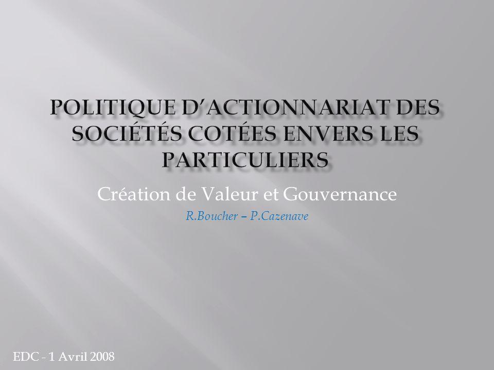 Création de Valeur et Gouvernance R.Boucher – P.Cazenave EDC - 1 Avril 2008