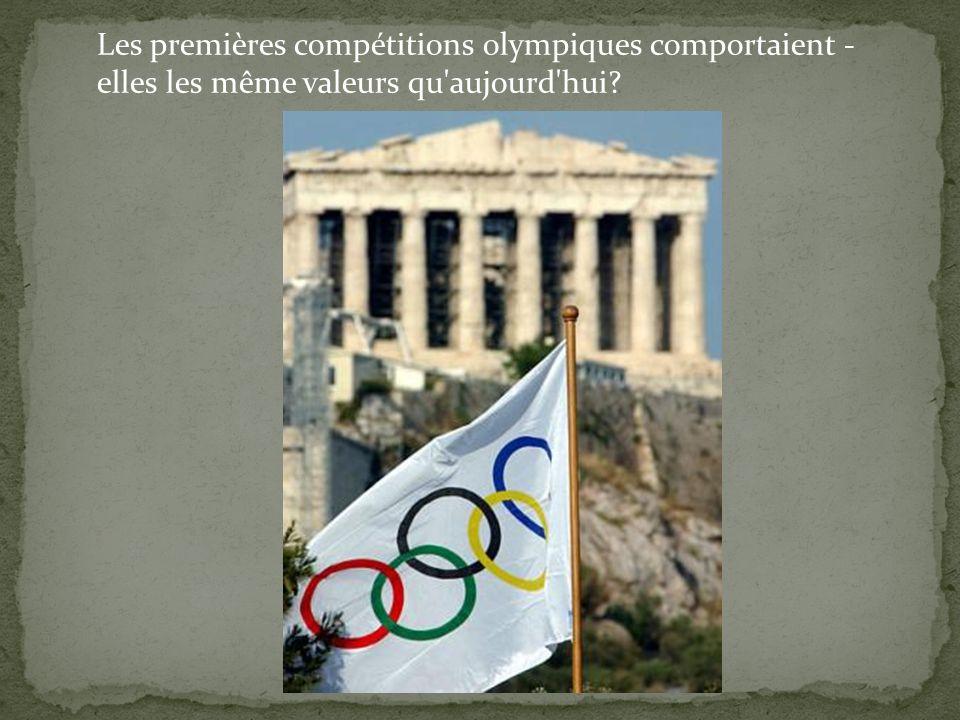 Les premières compétitions olympiques comportaient - elles les même valeurs qu'aujourd'hui?