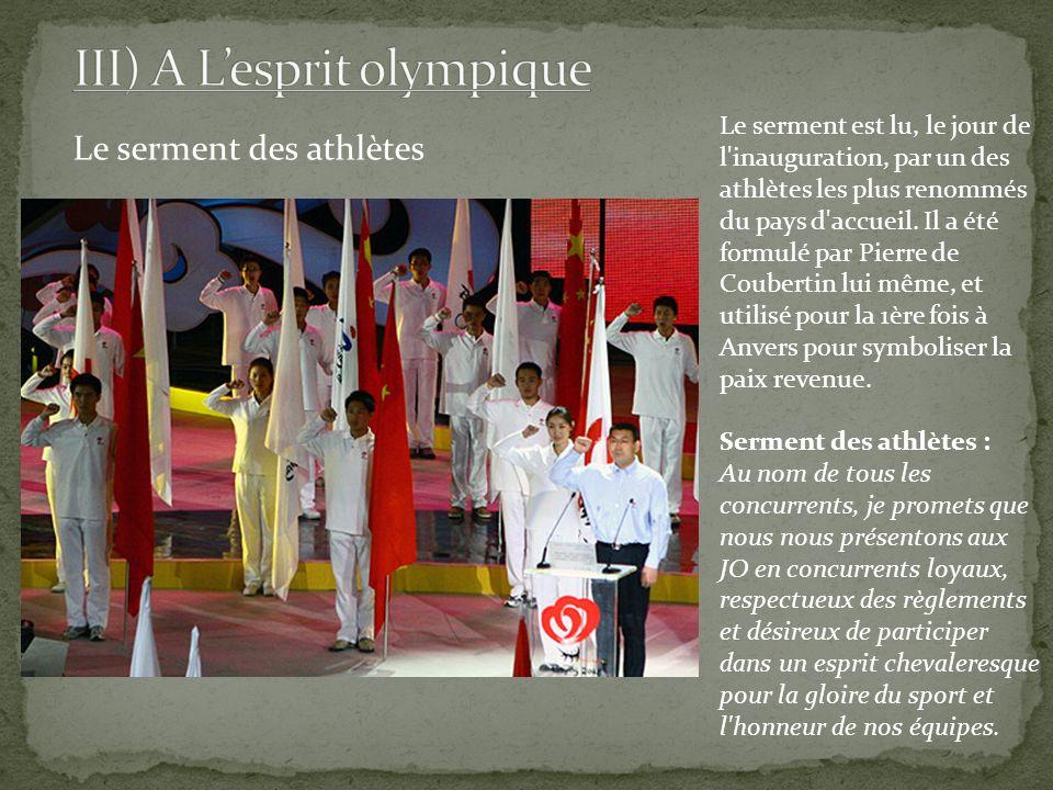Le serment des athlètes Le serment est lu, le jour de l'inauguration, par un des athlètes les plus renommés du pays d'accueil. Il a été formulé par Pi