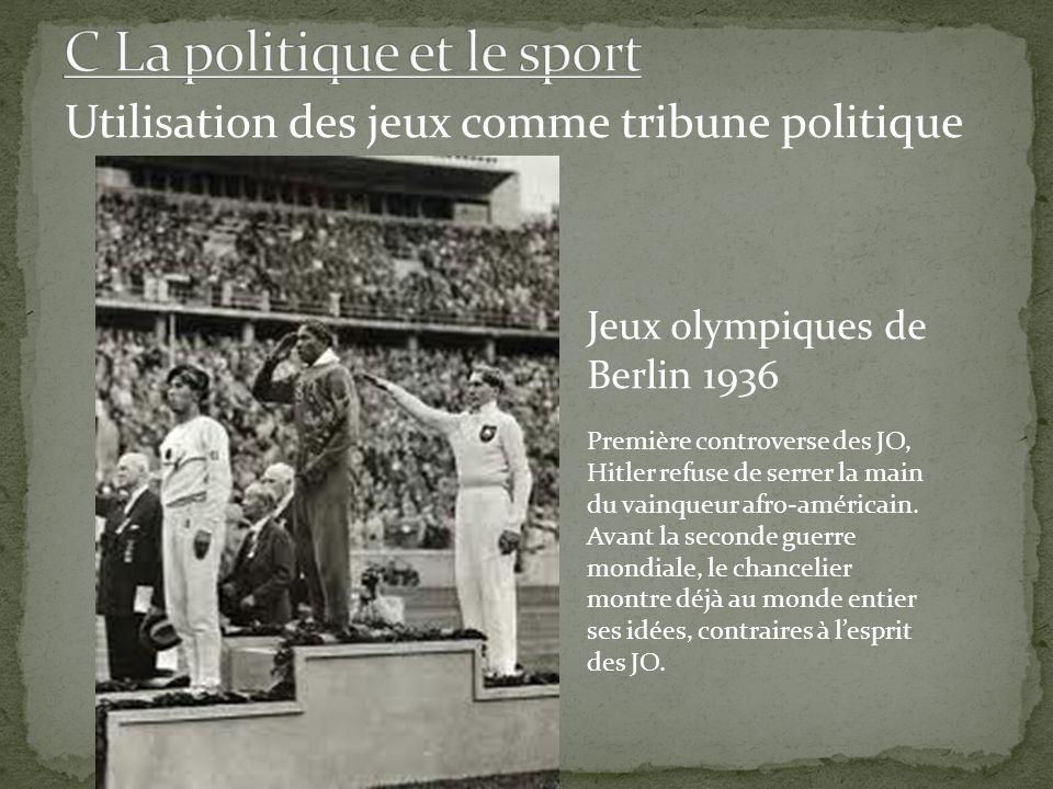 Utilisation des jeux comme tribune politique Jeux olympiques de Berlin 1936 Première controverse des JO, Hitler refuse de serrer la main du vainqueur