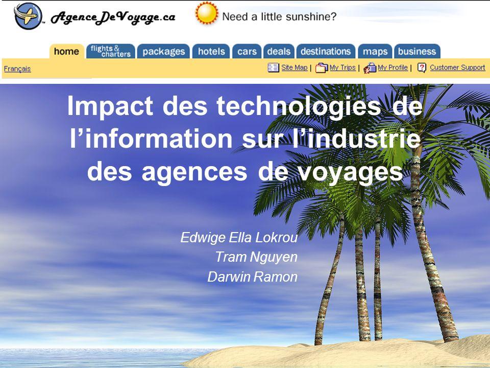 Impact des technologies de linformation sur lindustrie des agences de voyages Edwige Ella Lokrou Tram Nguyen Darwin Ramon