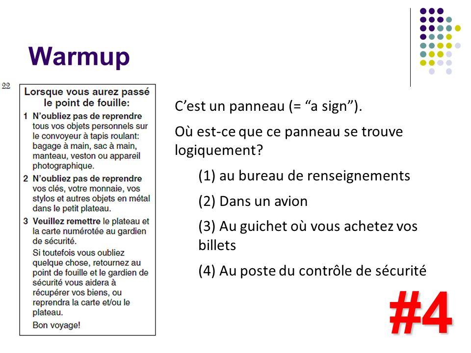Warmup #4 Cest un panneau (= a sign). Où est-ce que ce panneau se trouve logiquement? (1) au bureau de renseignements (2) Dans un avion (3) Au guichet