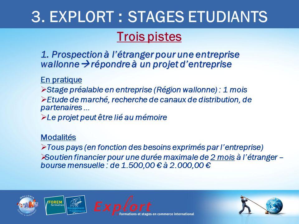 3. EXPLORT : STAGES ETUDIANTS Trois pistes 1.