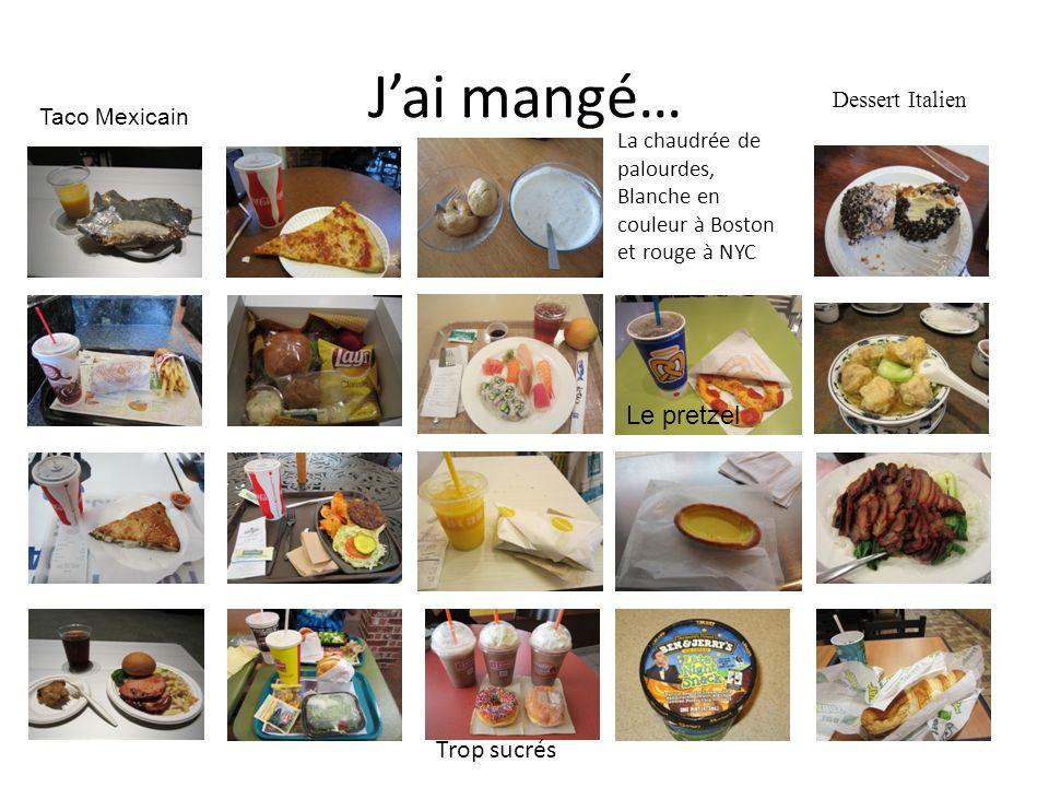 Jai mangé… Trop sucrés La chaudrée de palourdes, Blanche en couleur à Boston et rouge à NYC Taco Mexicain Dessert Italien Le pretzel