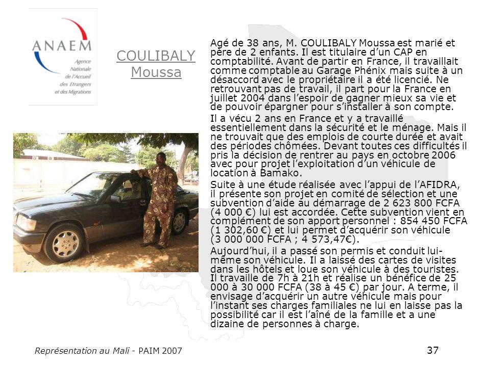 Représentation au Mali - PAIM 2007 37 COULIBALY Moussa Agé de 38 ans, M.