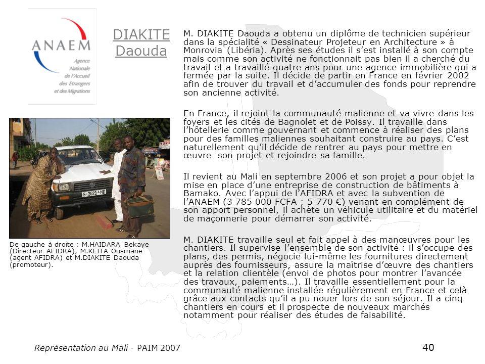 Représentation au Mali - PAIM 2007 40 DIAKITE Daouda M. DIAKITE Daouda a obtenu un diplôme de technicien supérieur dans la spécialité « Dessinateur Pr