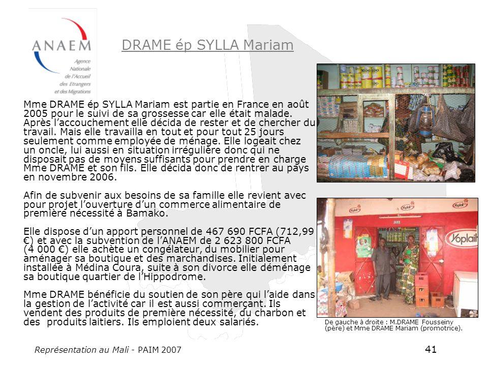Représentation au Mali - PAIM 2007 41 DRAME ép SYLLA Mariam Mme DRAME ép SYLLA Mariam est partie en France en août 2005 pour le suivi de sa grossesse car elle était malade.