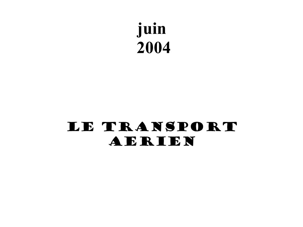 juin 2004 LE TRANSPORT AERIEN