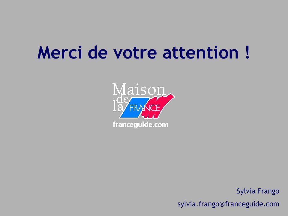 Merci de votre attention ! Sylvia Frango sylvia.frango@franceguide.com
