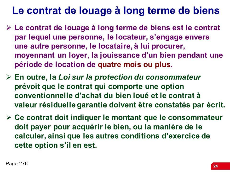 24 Le contrat de louage à long terme de biens Le contrat de louage à long terme de biens est le contrat par lequel une personne, le locateur, sengage