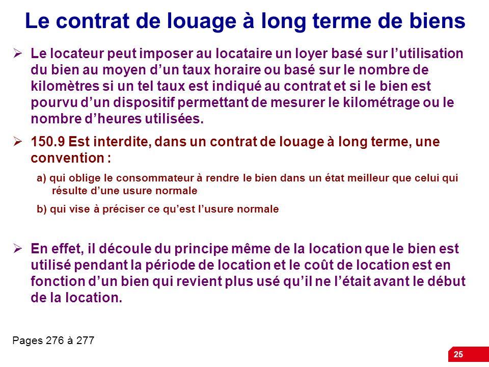 25 Le contrat de louage à long terme de biens Le locateur peut imposer au locataire un loyer basé sur lutilisation du bien au moyen dun taux horaire o