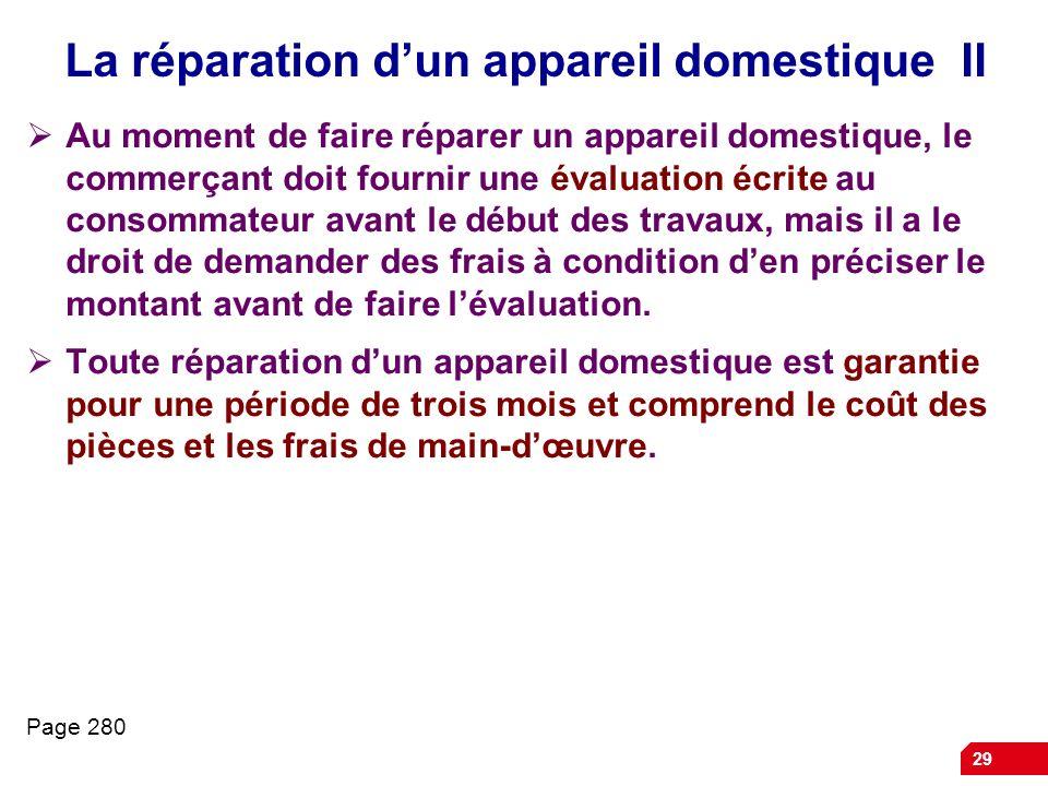 29 La réparation dun appareil domestique II Au moment de faire réparer un appareil domestique, le commerçant doit fournir une évaluation écrite au con
