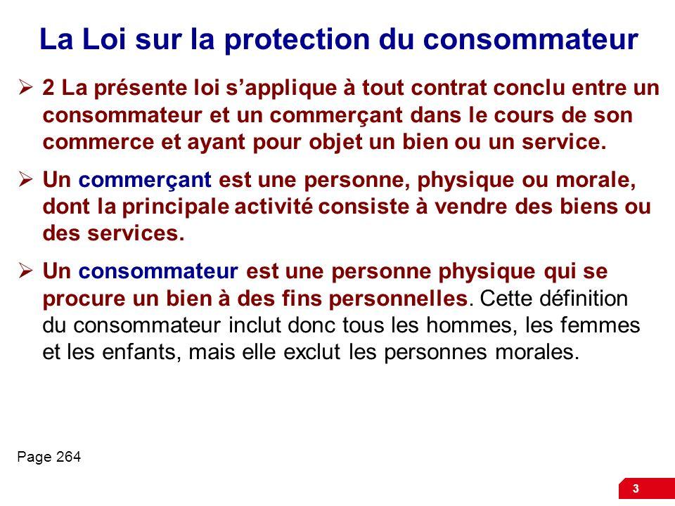 3 La Loi sur la protection du consommateur 2 La présente loi sapplique à tout contrat conclu entre un consommateur et un commerçant dans le cours de s