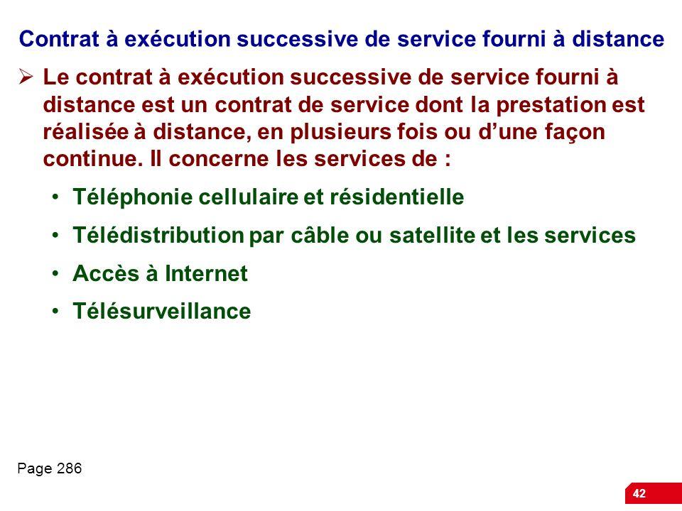 42 Contrat à exécution successive de service fourni à distance Le contrat à exécution successive de service fourni à distance est un contrat de servic