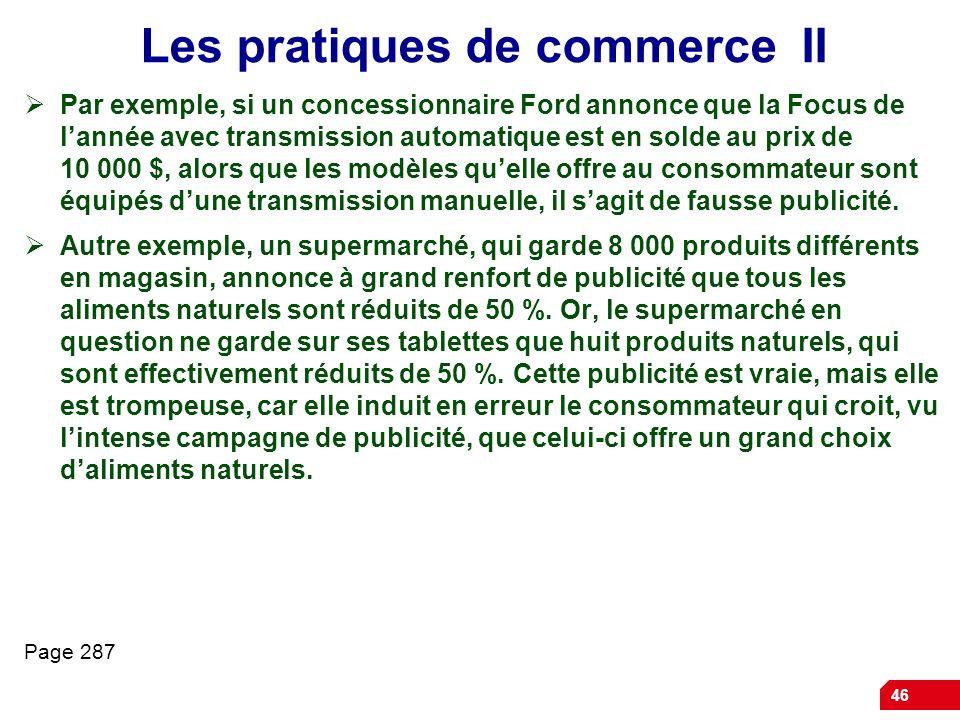 46 Les pratiques de commerce II Par exemple, si un concessionnaire Ford annonce que la Focus de lannée avec transmission automatique est en solde au p