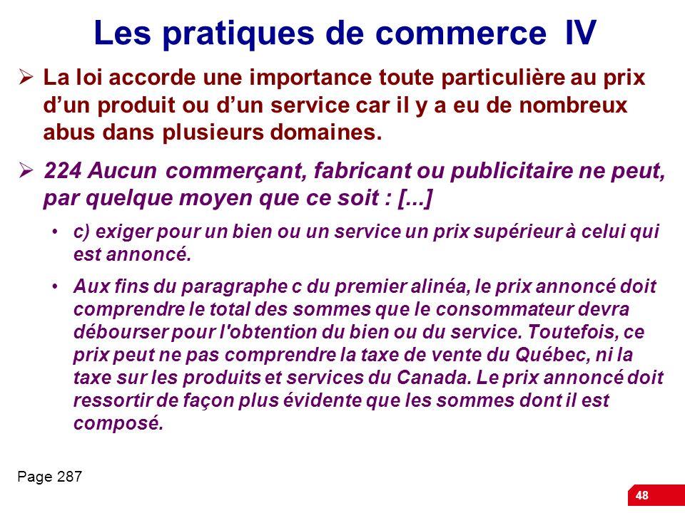 48 Les pratiques de commerce IV La loi accorde une importance toute particulière au prix dun produit ou dun service car il y a eu de nombreux abus dan