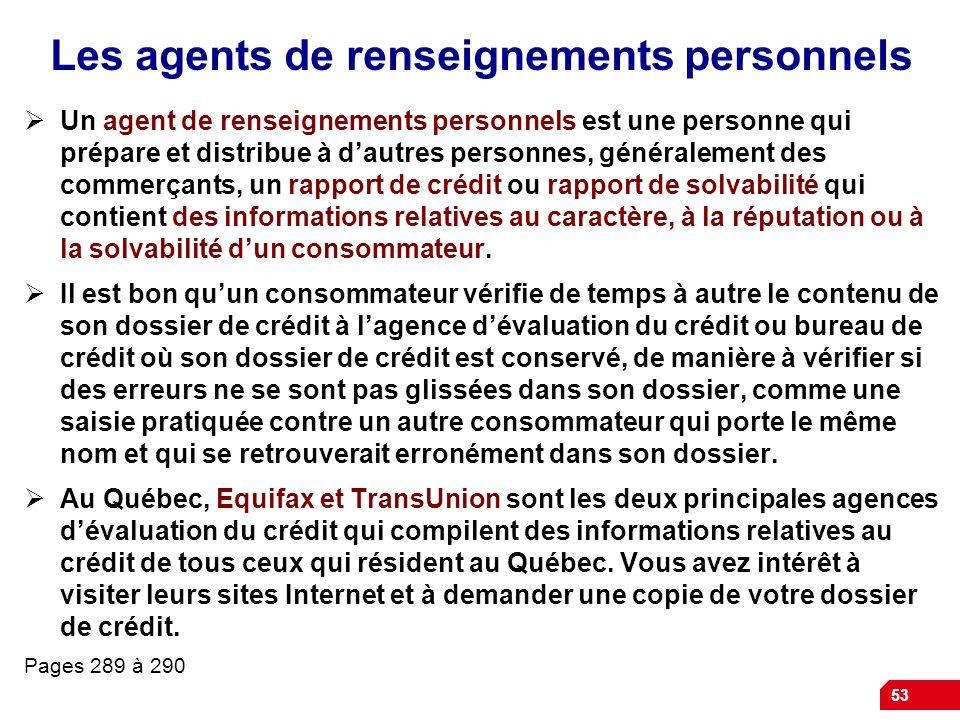 53 Les agents de renseignements personnels Un agent de renseignements personnels est une personne qui prépare et distribue à dautres personnes, généra