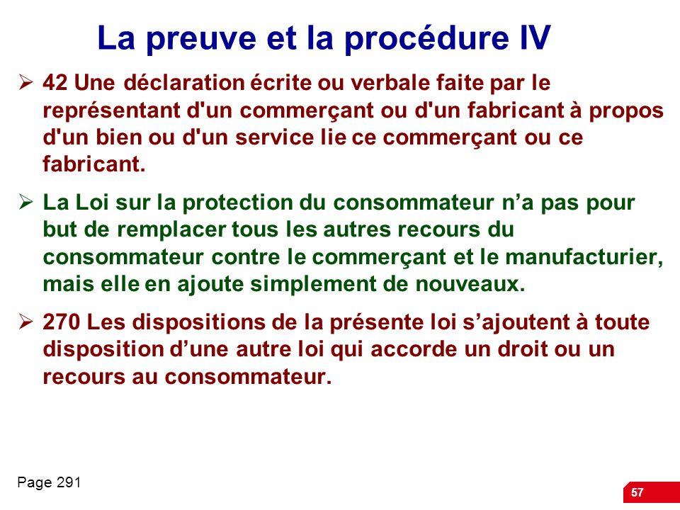 57 La preuve et la procédure IV 42 Une déclaration écrite ou verbale faite par le représentant d'un commerçant ou d'un fabricant à propos d'un bien ou