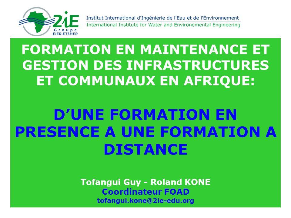 FORMATION EN MAINTENANCE ET GESTION DES INFRASTRUCTURES ET COMMUNAUX EN AFRIQUE: DUNE FORMATION EN PRESENCE A UNE FORMATION A DISTANCE Tofangui Guy -