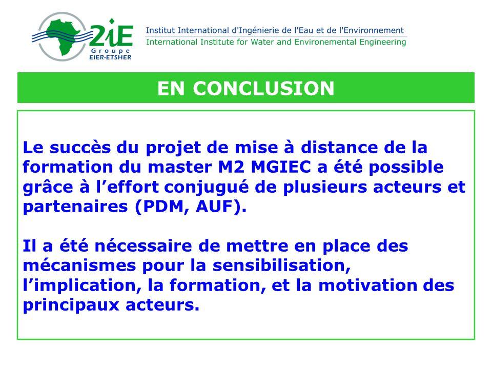 Le succès du projet de mise à distance de la formation du master M2 MGIEC a été possible grâce à leffort conjugué de plusieurs acteurs et partenaires