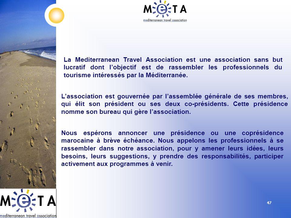 47 La Mediterranean Travel Association est une association sans but lucratif dont lobjectif est de rassembler les professionnels du tourisme intéressé