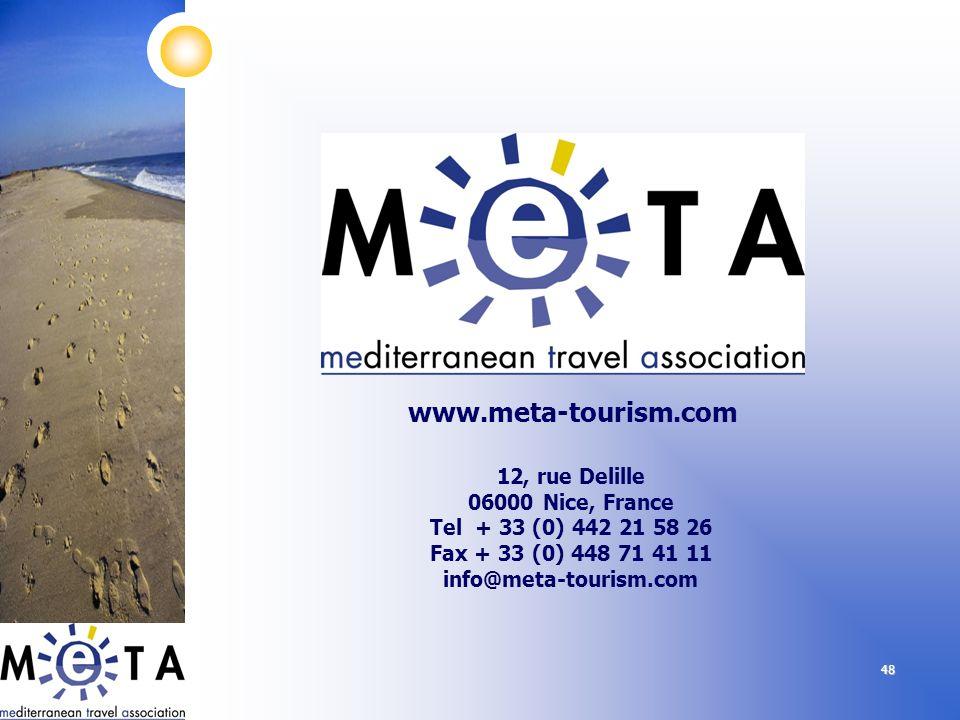 48 12, rue Delille 06000 Nice, France Tel + 33 (0) 442 21 58 26 Fax + 33 (0) 448 71 41 11 info@meta-tourism.com www.meta-tourism.com