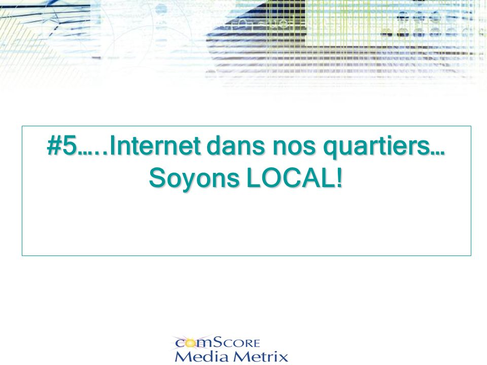 #5…..Internet dans nos quartiers… Soyons LOCAL!
