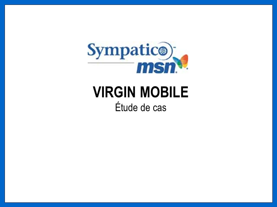 VIRGIN MOBILE Étude de cas