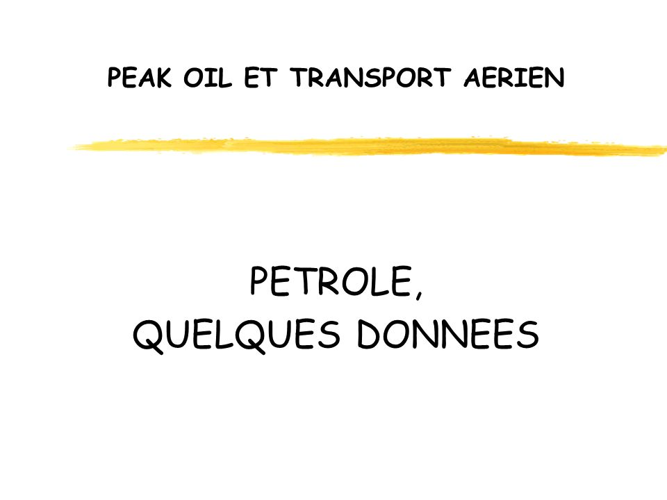 PEAK OIL ET TRANSPORT AERIEN PETROLE, QUELQUES DONNEES