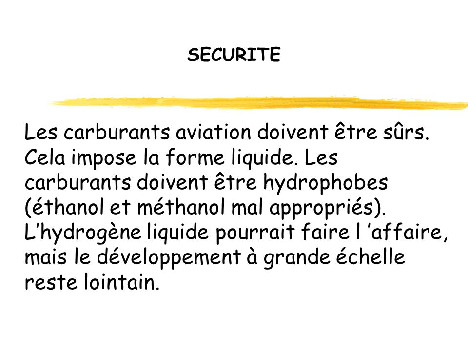 SECURITE Les carburants aviation doivent être sûrs.