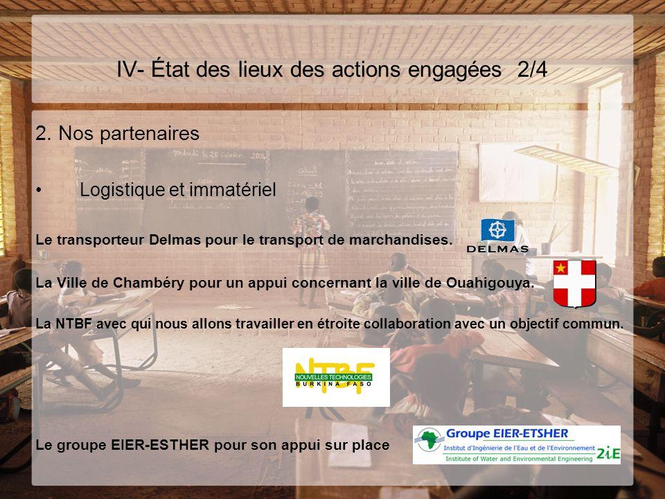 IV- État des lieux des actions engagées 2/4 2. Nos partenaires Logistique et immatériel Le transporteur Delmas pour le transport de marchandises. La V