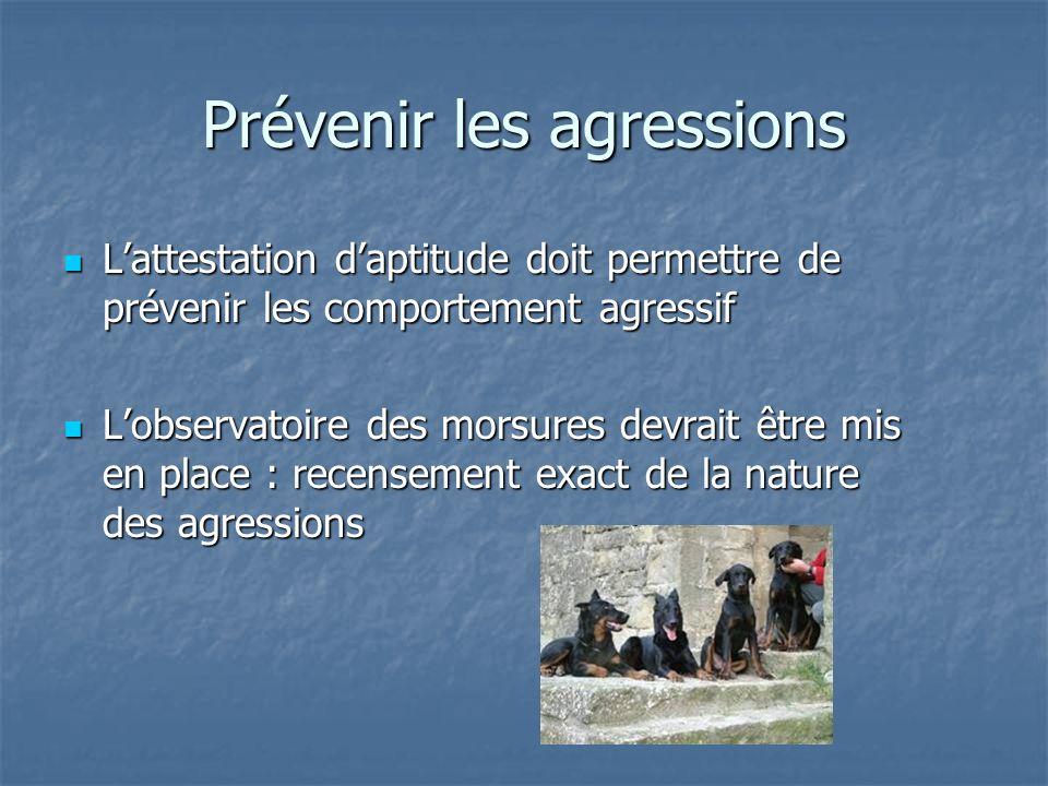 Prévenir les agressions Lattestation daptitude doit permettre de prévenir les comportement agressif Lattestation daptitude doit permettre de prévenir