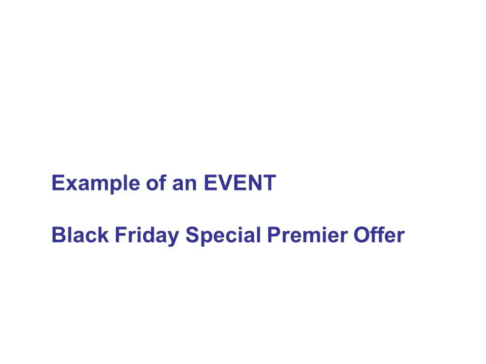 Example of an EVENT Black Friday Special Premier Offer